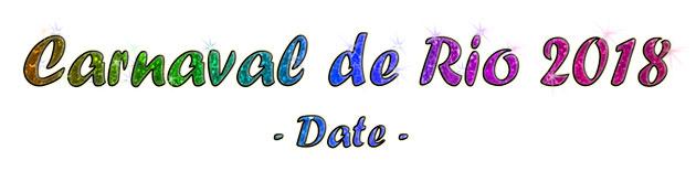Date du Carnaval de Rio 2018